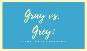 Gray vs Grey