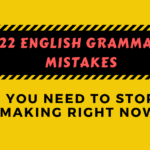 22 English Grammar Mistakes You Need To Stop Making Right Now
