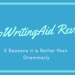 ProWritingAid Review: 5 Reasons it is Better than Grammarly